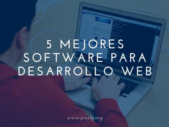5 mejores software para desarrollo Web