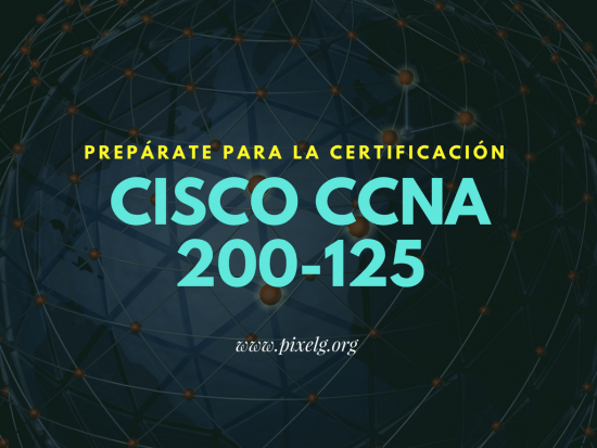 Prepárate Cisco CCNA 200-125