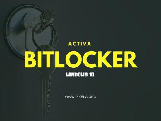 Activa BitLocker en Windows 10